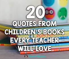 Quotes From Children's Books Inspiration 48 Quotes From Children's Books That All Teachers Love Quotes