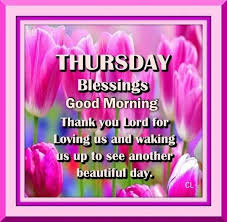 Good Morning And Thank You Quotes Best Of Thursday Blessings Good Morning Thank You Lord Pictures Photos And