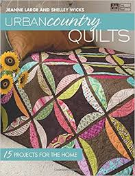 Urban Country Quilts: 15 Projects for the Home: Shelley Wicks ... & Urban Country Quilts: 15 Projects for the Home: Shelley Wicks, Jeanne  Large: 9781604680683: Amazon.com: Books Adamdwight.com