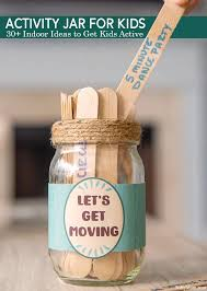 Activity Jar For Kids 30 Indoor Ideas To Get Kids Active Nifty Mom