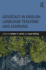 Advocacy in English Language Teaching and Learning - 1st Edition - Hea