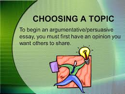 writing the argumentative essay ppt video online  2 choosing a topic to begin an argumentative persuasive essay you must first have an opinion you want others to share