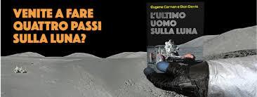 L'ULTIMO UOMO SULLA LUNA – L'astronauta Gene Cernan e la ...