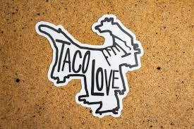 TACO LOVE STICKER - GRIT CITY MAGAZINE
