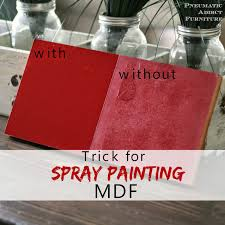 have you ever spray painted mdf it s right mdf stands for um density fiberboard for those curious minds there is a low density fiberboard