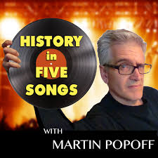 History in Five Songs with Martin Popoff