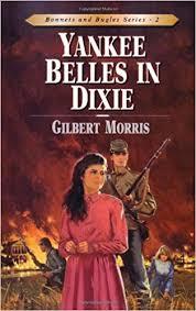 Yankee Belles In Dixie: Morris, Gilbert: 9780802409126: Books - Amazon.ca