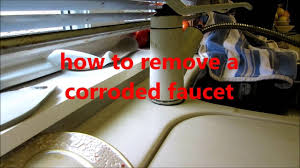 Great Plumbing How To Remove A Corroded Kitchen Sink Faucet   Youtube