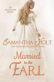 Married to the Earl (The Wallflower Brides Book 3) - Kindle edition by  Holt, Samantha. Literature & Fiction Kindle eBooks @ Amazon.com.