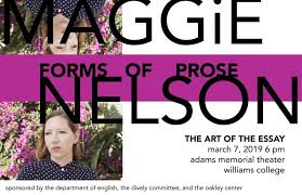 williams college essay maggie nelson to deliver the art of the essay lecture 3 7 6