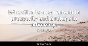 Prosperity Quotes Cool Education Is An Ornament In Prosperity And A Refuge In Adversity