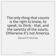 America Quotes Impressive The Only Thing That Counts Is The Right To Know To Speak