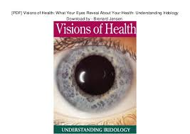 Bernard Jensen Iridology Chart Pdf Pdf Visions Of Health What Your Eyes Reveal About Your