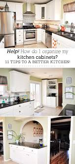Kitchen Cupboard Organization 11 Tips For Organizing Your Kitchen Cabinets
