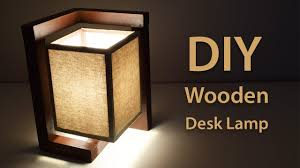 how to build a wooden desk lamp diy project