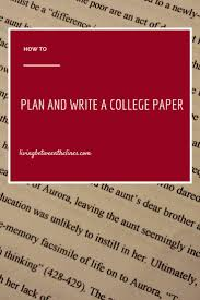 best images about the writing lab writing an how to plan a college paper