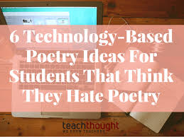 6 Technology Based Poetry Ideas For Students That Think They Hate Poetry