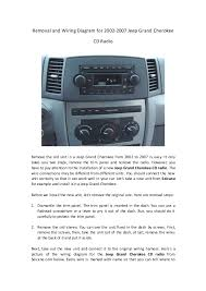 removal and wiring diagram for 2002 2007 jeep grand cherokee cd radio removal and wiring diagram for 2002 2007 jeep grand cherokee cd radio remove the old