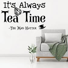Mad Hatter Quotes Amazing Alice In Wonderland Wall Decal Quotes It's Always Tea Time Mad