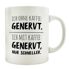 Tasse Kaffeetasse Mit Spruch Ich Ohne Kaffee Gernervt Lustige