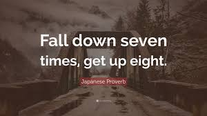 Japanese Proverb Quote Fall Down Seven Times Get Up Eight 34