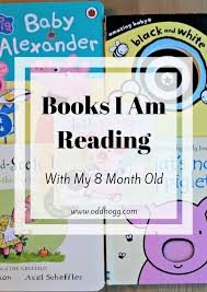 books i am reading with my 8 month old reading with your baby is really important and a great way to bond we love some mummy son time with a story