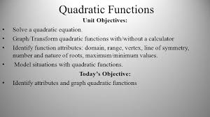 1 quadratic functions unit objectives solve