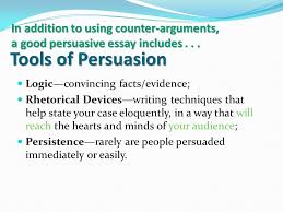 the persuasive essay eng ui eng ui ms frayne ms frayne ppt  tools of persuasion logic convincing facts evidence rhetorical devices writing techniques that