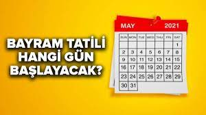 Bayram tatili hangi gün başlıyor? 2021 Ramazan Bayramı tatili ne zaman  başlayacak? Kamu kurumları, memurlar...