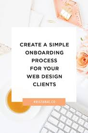 How To Get Web Design Clients Create A Simple Onboarding Process For Your Web Design