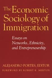 the economic sociology of immigration essays on networks  the economic sociology of immigration essays on networks ethnicity and entrepreneurship by alejandro portes