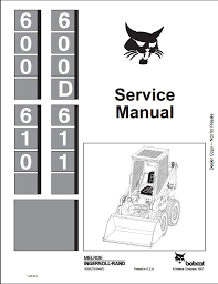 bobcat d skid steer loader service repair workshop instant bobcat 600 600d 610 611 skid steer loader service repair workshop manual this manual content all service repair maintenance