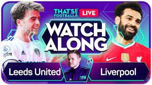LEEDS vs LIVERPOOL With Mark GOLDBRIDGE Live Premier League Watchalong -  YouTube