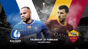 Europa League Round of 32 A.S Roma vs AA Gent Preview #767 – Everything Roma