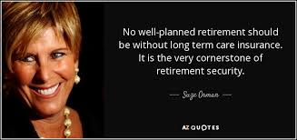 Long Term Care Insurance Quotes Impressive Suze Orman Quote No Wellplanned Retirement Should Be Without Long