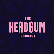 The Headgum Podcast