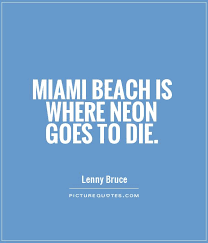Miami Quotes Adorable Quotes About Miami 48 Quotes