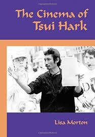 Amazon.com: The Cinema of Tsui Hark (9780786444601): Morton, Lisa: Books