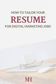 Tailor Your Resume How To Tailor Your Resume For Digital Marketing Jobs Marketing 18