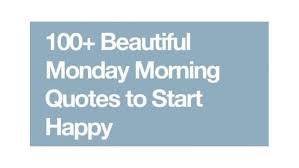 Monday Quotes Happy Monday Motivational Funny Quotes And Images Stunning Monday Morning Quotes