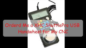 <b>XHC</b> ShuttlePro Handwheel for <b>Mach3</b> - YouTube