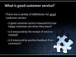 Definition Of Good Customer Services Customer Service Objectives What Is The Definition Of Customer