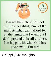 Awesome Quotes I'm Not The Richest I'm Not The Most Beautiful I'm Custom Im Happy Quotes