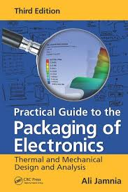Practical Guide to the Packaging of Electronics: Thermal and ...