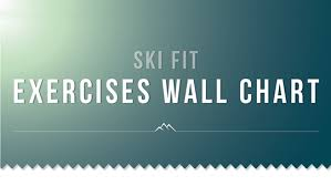 Exercise Wall Chart Free Download Ski Fit Exercise Wallchart Download Your Free Copy