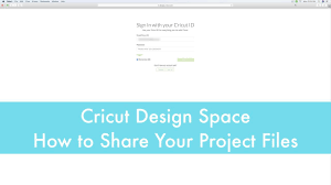 Export From Cricut Design Space Cricut Design Space How To Share Your Project Files