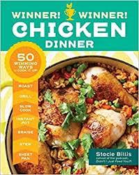 Winner! <b>Winner</b>! <b>Chicken Dinner</b>: 50 Winning Ways to Cook It Up ...
