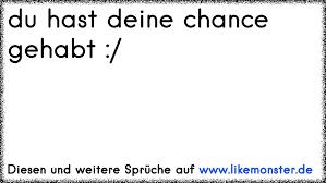 Chance Vertan Sprüche Sprüche Chance Vertan Verpasstsprüoou Login