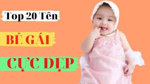 Top 20 Tên Con Gái Cực Hay 2020 Bố Mẹ Nào Cũng Muốn Đây