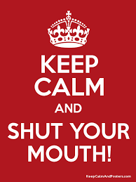 「shut your mouth」の画像検索結果